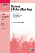 Idolmania! A Medley of Love Songs - SATB