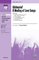 Idolmania! A Medley of Love Songs - SSA