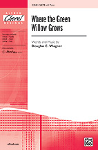 Where the Green Willow Grows - SATB