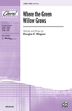 Where the Green Willow Grows - SSA (SATB recording)