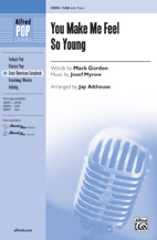 You Make Me Feel So Young - SAB (SATB recording)