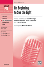 I'm Beginning to See the Light - SATB