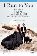 I Run to You: The Hits of Lady Antebellum - SAB (SATB recording)