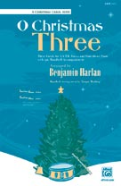 O Christmas Three (A Carol Suite for S.A.T.B. Voices and Four-Hand Piano, with opt. 3-5 octave handbell accompaniment) - SATB