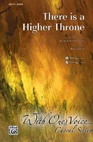 There Is a Higher Throne - SATB