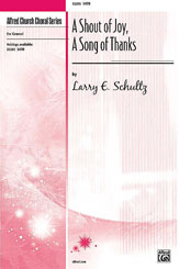 A Shout of Joy - A Song of Thanks - SATB