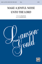 Make a Joyful Noise Unto the Lord - SATB
